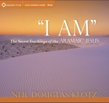 """I Am"" The Secret Teachings of the Aramaic Jesus"