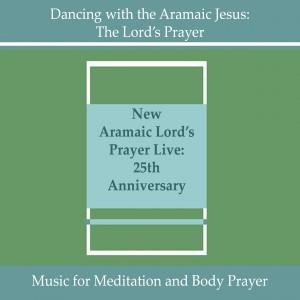 New Aramaic Prayer Live: 25th Anniversary