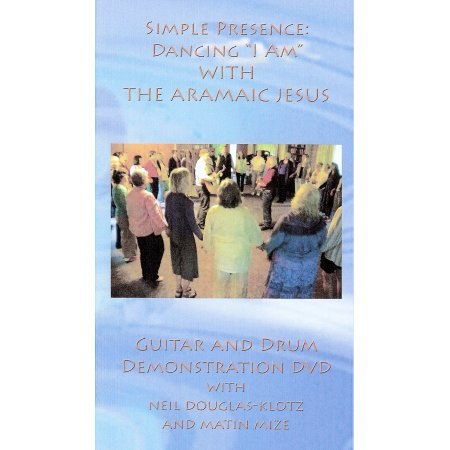 "Simple Presence: Dancing ""I Am"" with the Aramaic Jesus Guitar and Drum Demonstration"